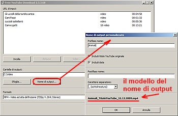 Free YouTube Download: clicca su Nome di output... e forma il pattern del nome di output